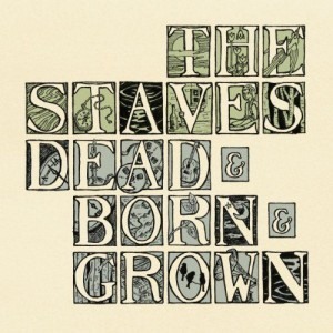 the staves - dead & born & grown cover art