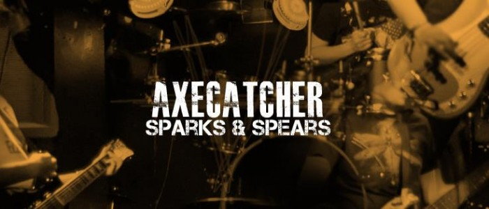 Axecatcher &#8211; Sparks and Spears