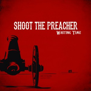 shoot the preacher wasting time ep cover